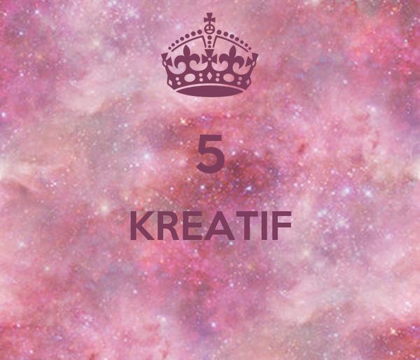 5 KREATIF