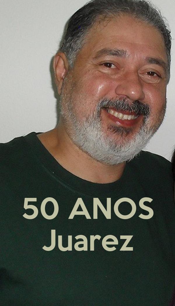 50 ANOS Juarez