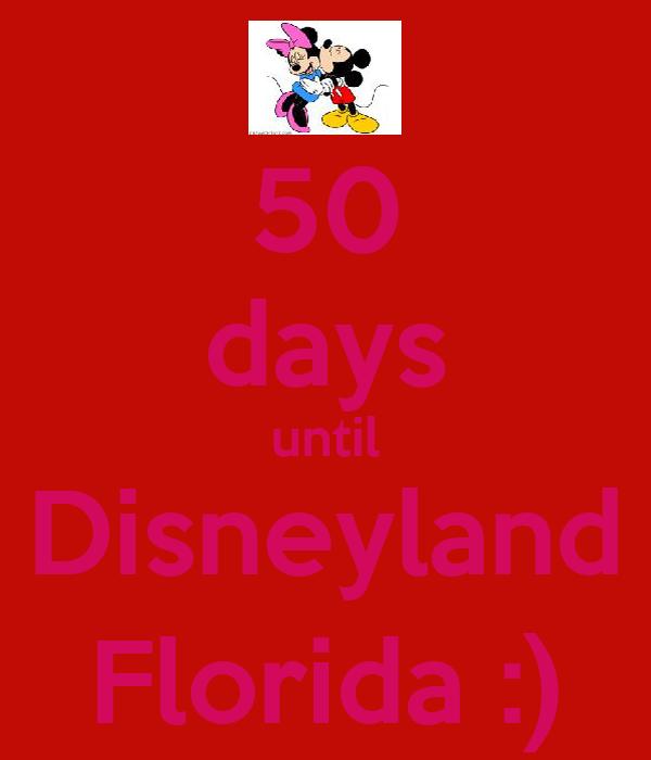 50 days until Disneyland Florida :)