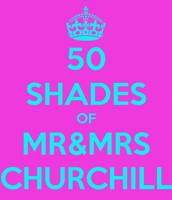 50 SHADES OF MR&MRS CHURCHILL