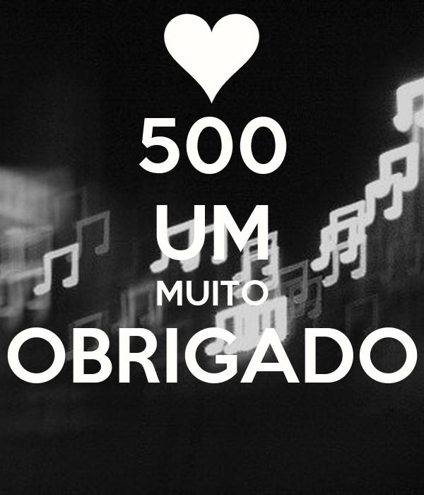 500 UM MUITO OBRIGADO