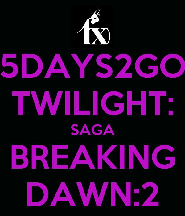 5DAYS2GO TWILIGHT: SAGA BREAKING DAWN:2
