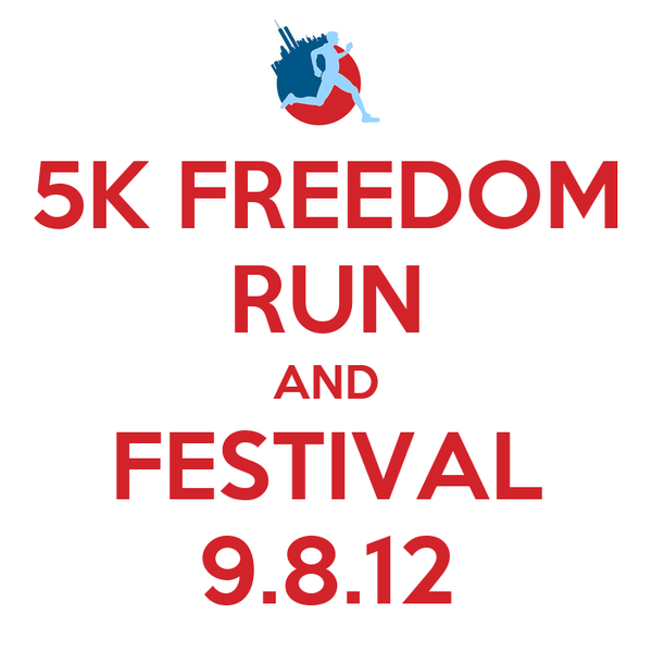 5K FREEDOM RUN AND FESTIVAL 9.8.12