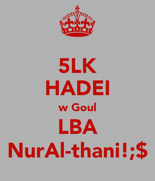 5LK HADEI w Goul LBA NurAl-thani!;$