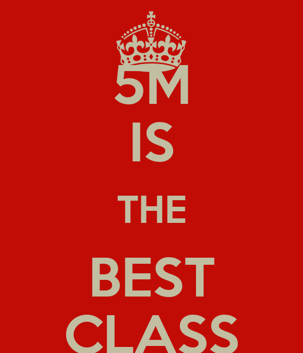 5M IS THE BEST CLASS