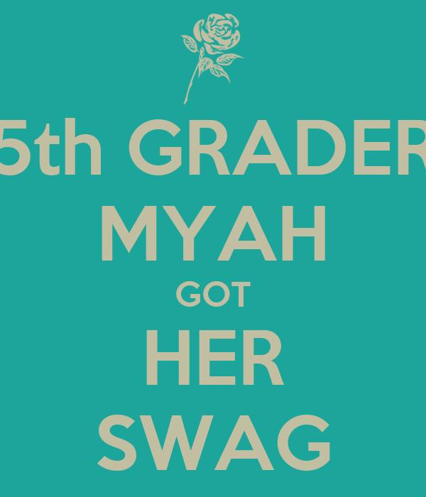 5th GRADER MYAH GOT HER SWAG