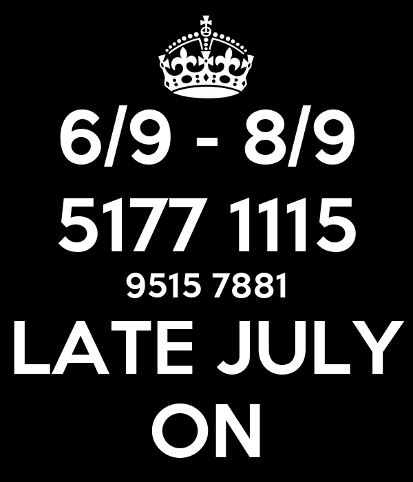 6/9 - 8/9 5177 1115 9515 7881 LATE JULY ON