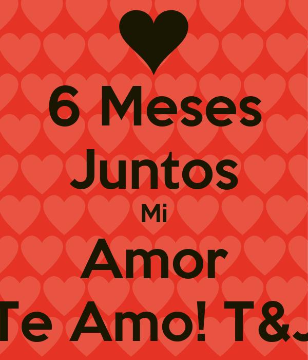 6 Meses Juntos Mi Amor Te Amo T J Poster Tiffany Keep Calm O Matic