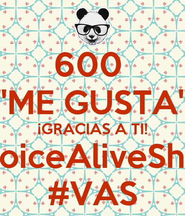 """600  """"ME GUSTA"""" ¡GRACIAS A TI! #VoiceAliveShow #VAS"""