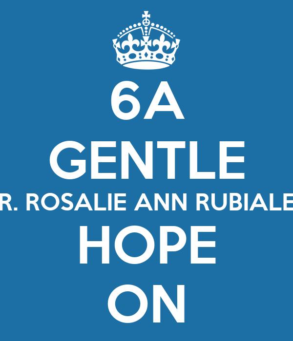6A GENTLE TR. ROSALIE ANN RUBIALES HOPE ON