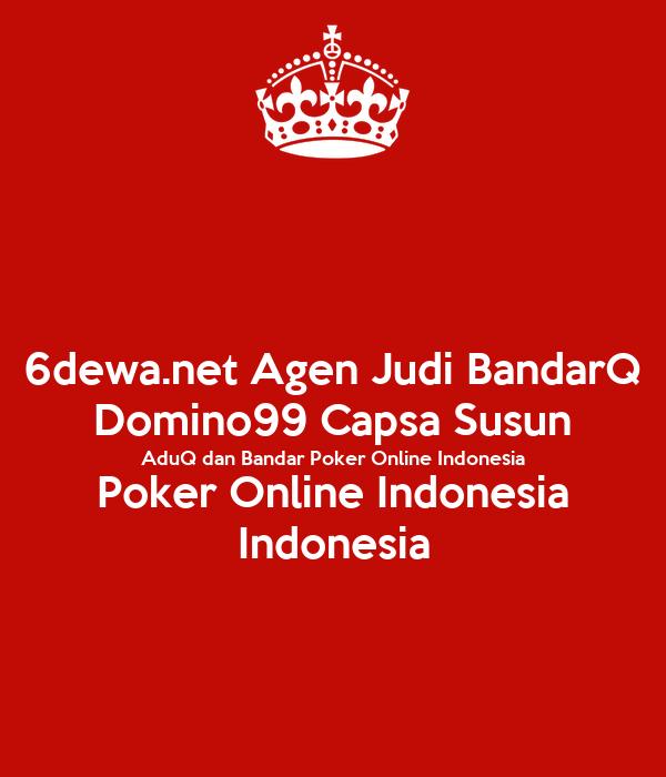 6dewa.net Agen Judi BandarQ Domino99 Capsa Susun AduQ dan Bandar Poker Online Indonesia Poker Online Indonesia Indonesia