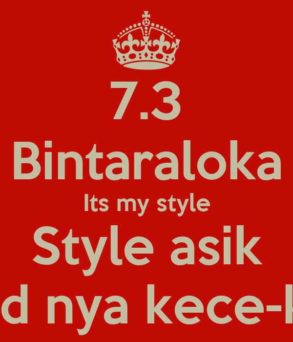 7.3 Bintaraloka Its my style Style asik Murid nya kece-kece