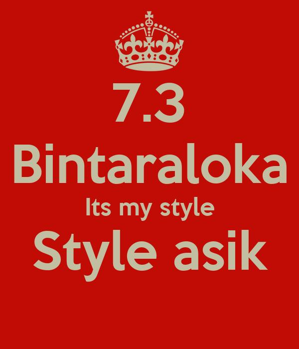 7.3 Bintaraloka Its my style Style asik