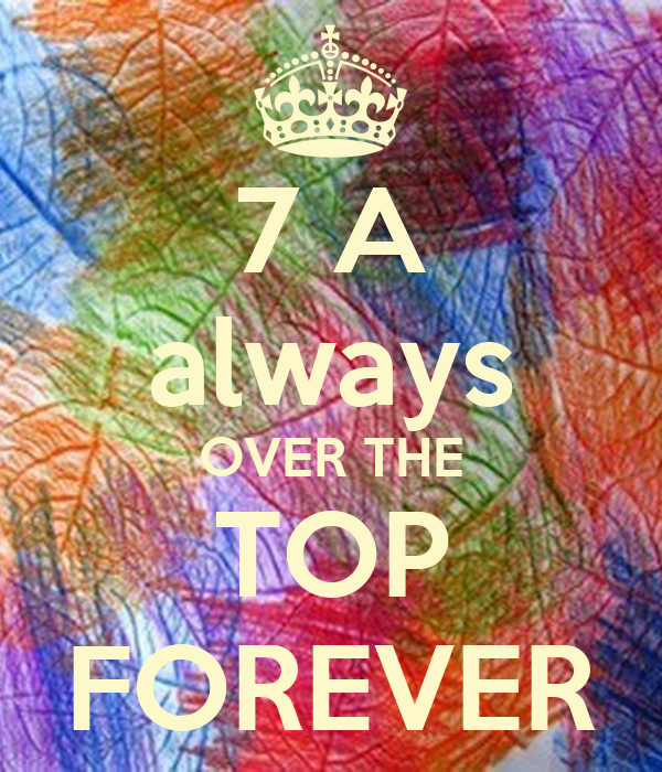 7 A always OVER THE TOP FOREVER