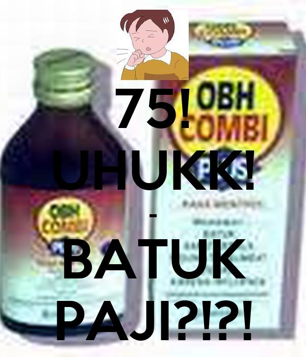 75! UHUKK! - BATUK PAJI?!?!