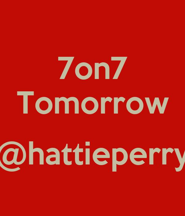 7on7 Tomorrow  @hattieperry