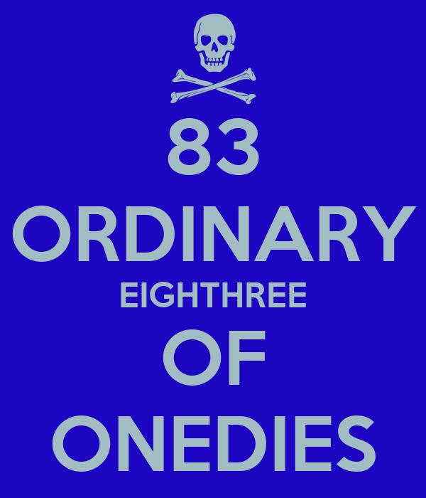 83 ORDINARY EIGHTHREE OF ONEDIES