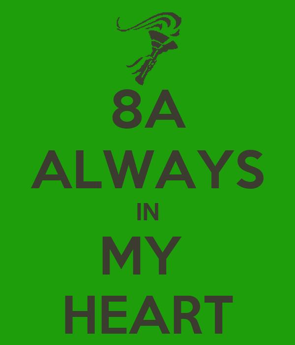 8A ALWAYS IN MY  HEART