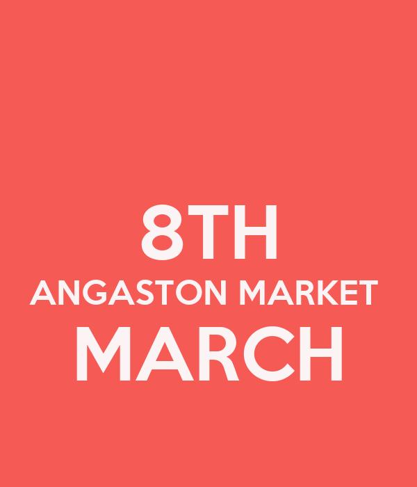 8TH ANGASTON MARKET  MARCH