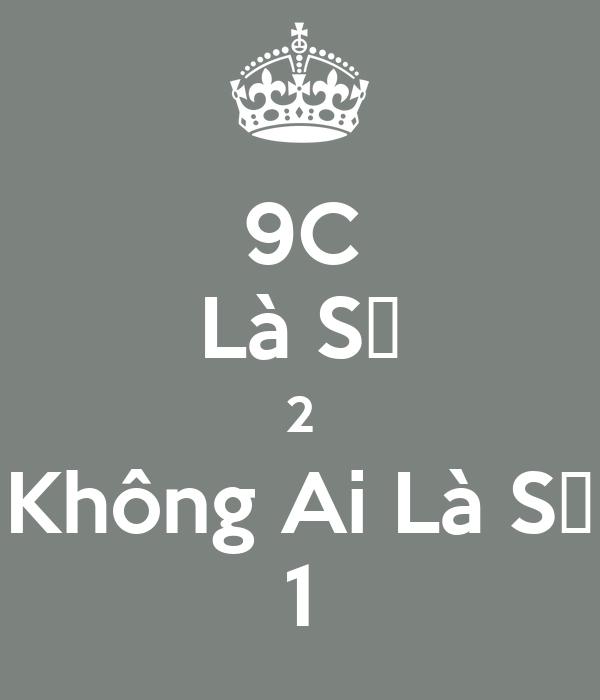 9C Là Số 2 Không Ai Là Số 1
