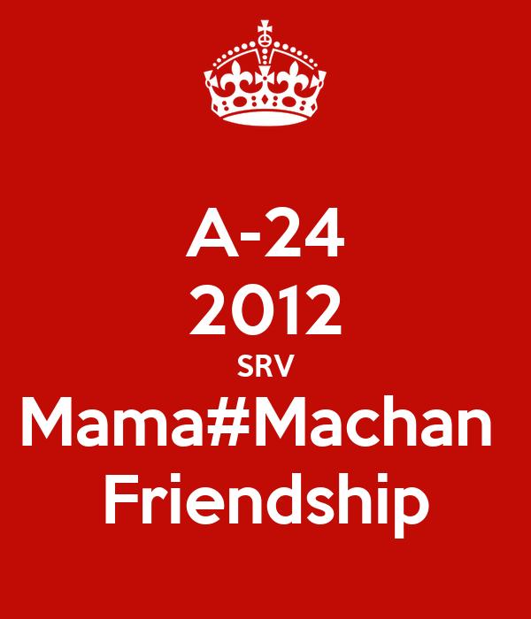 A-24 2012 SRV Mama#Machan  Friendship