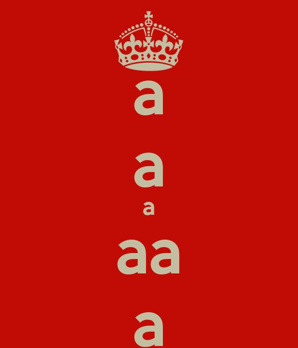 a a a aa a