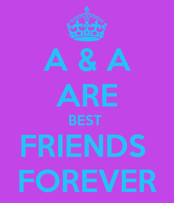 A & A ARE BEST  FRIENDS  FOREVER