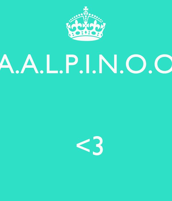 A.A.L.P.I.N.O.O    <3