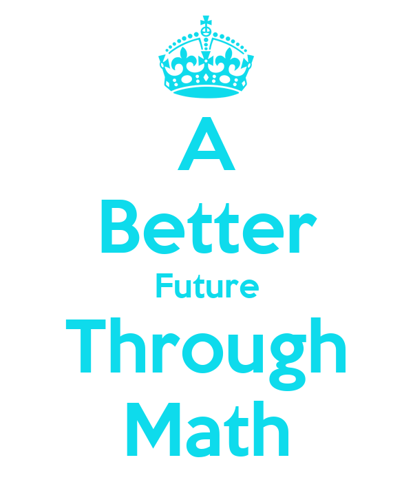 A Better Future Through Math