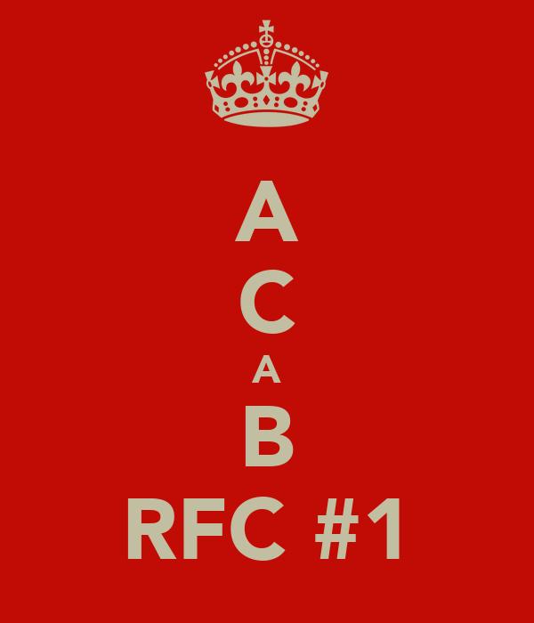 A C A B RFC #1