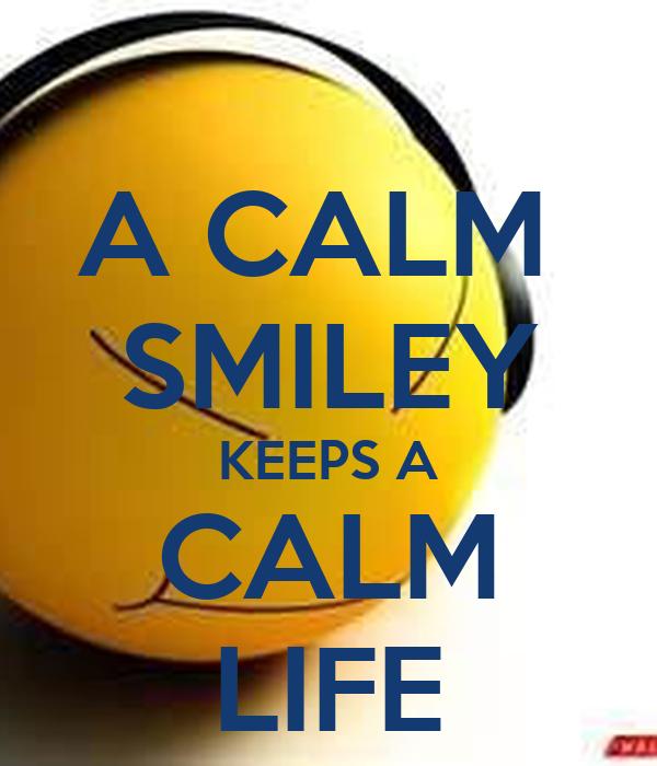 A CALM  SMILEY KEEPS A CALM LIFE