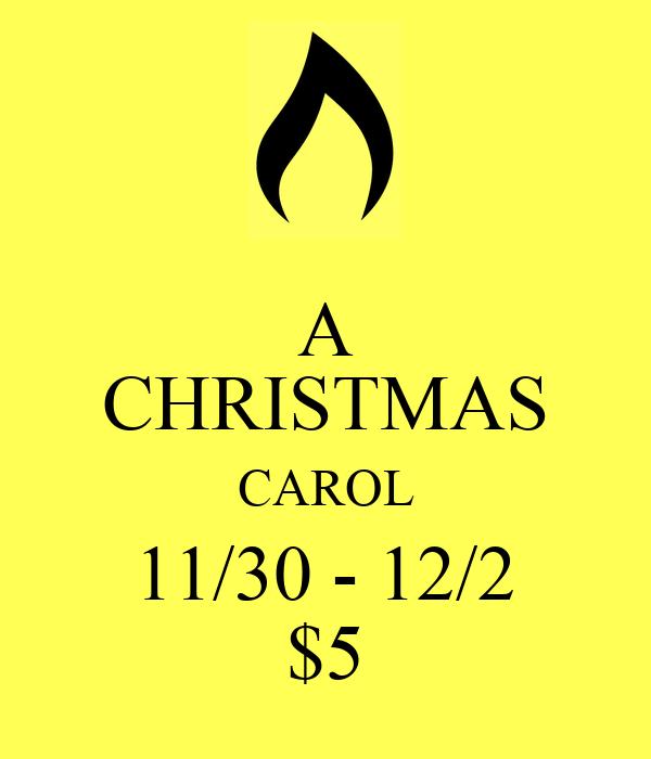 A CHRISTMAS CAROL 11/30 - 12/2 $5