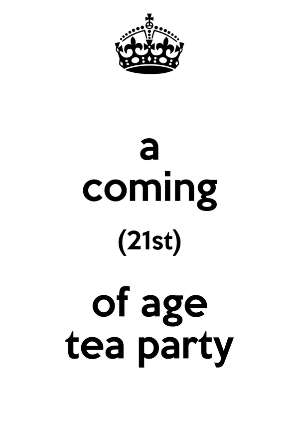 a coming (21st) of age tea party