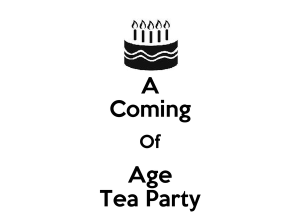 A Coming Of Age Tea Party