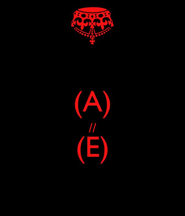 (A) // (E)