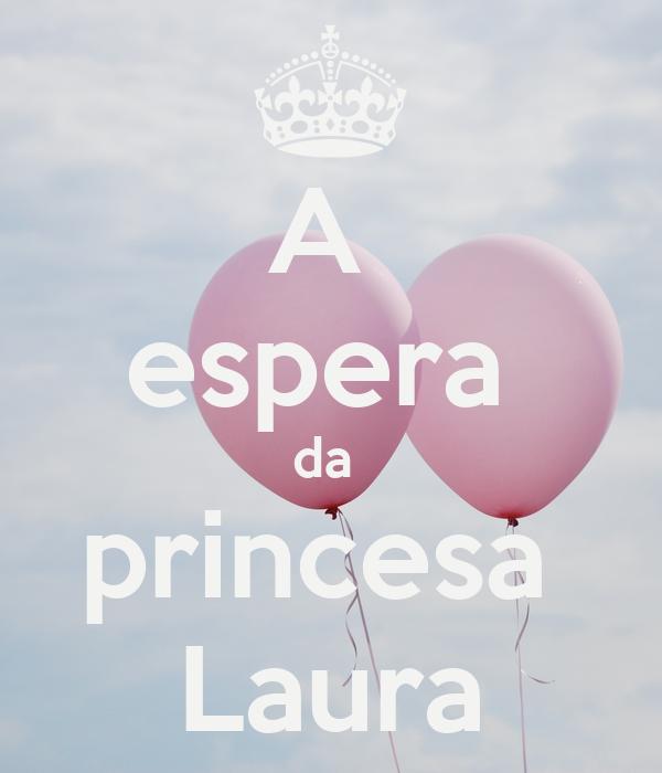 A  espera  da  princesa  Laura