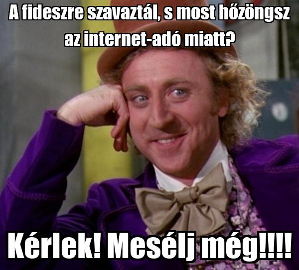 A fideszre szavaztál, s most hőzöngsz az internet-adó miatt? Kérlek! Mesélj még!!!!
