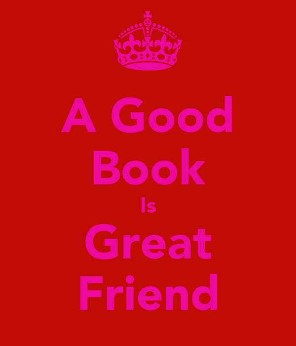 A Good Book Is Great Friend