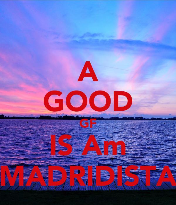 A GOOD GF IS Am MADRIDISTA
