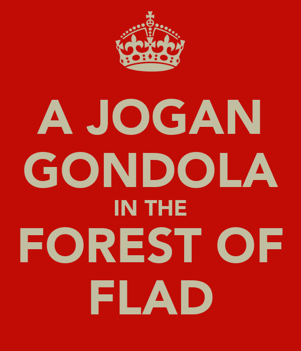 A JOGAN GONDOLA IN THE FOREST OF FLAD