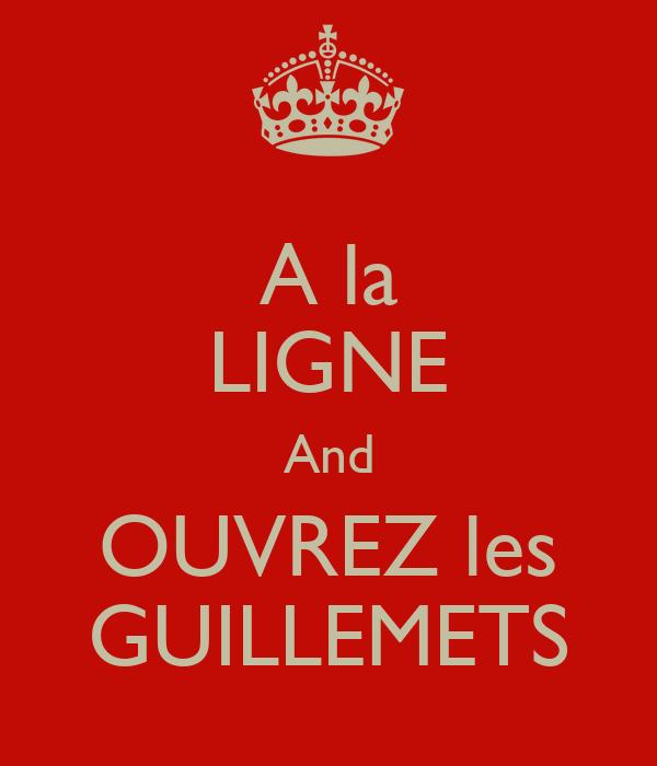 A la LIGNE And OUVREZ les GUILLEMETS