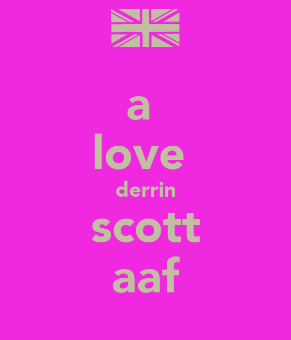a  love  derrin scott aaf