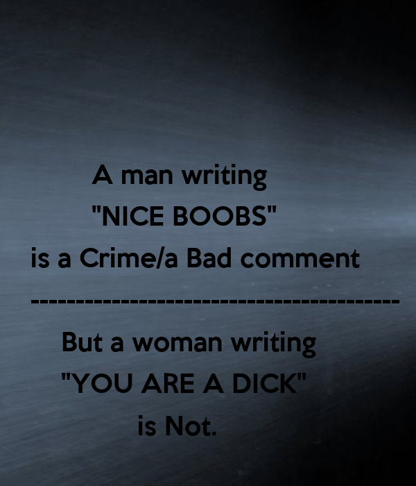 "A man writing         ""NICE BOOBS"" is a Crime/a"