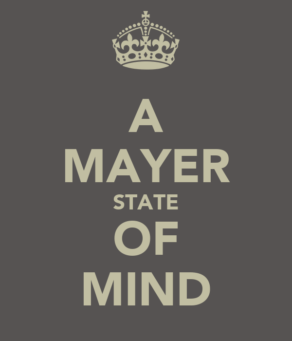 A MAYER STATE OF MIND