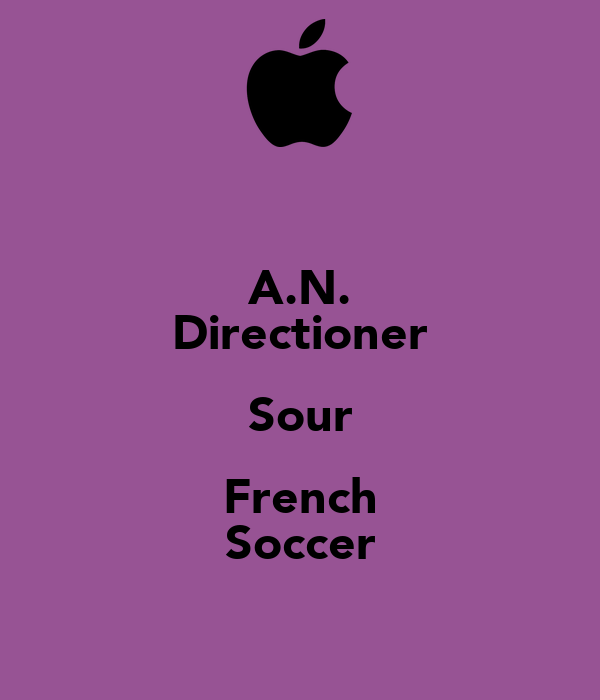 A.N. Directioner Sour French Soccer