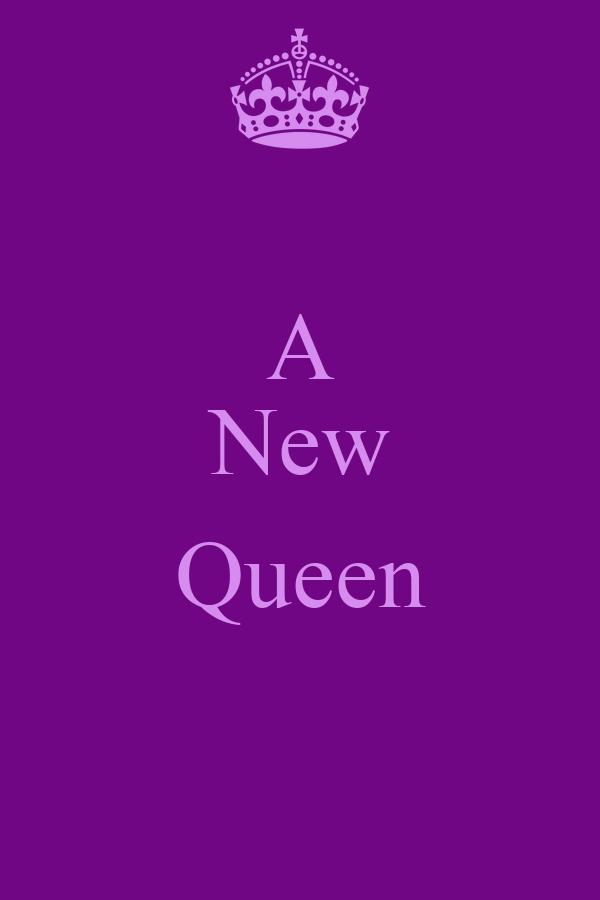 A New  Queen