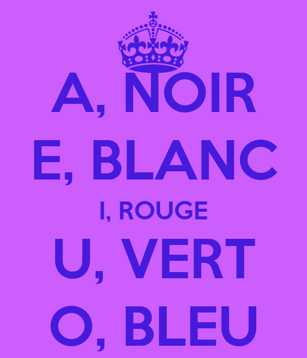 A, NOIR E, BLANC I, ROUGE U, VERT O, BLEU