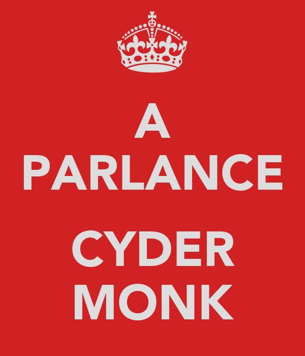 A PARLANCE  CYDER MONK