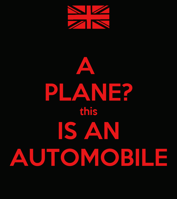 A  PLANE? this IS AN AUTOMOBILE