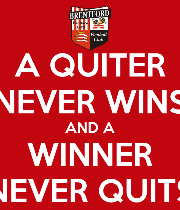 A QUITER NEVER WINS AND A WINNER NEVER QUITS